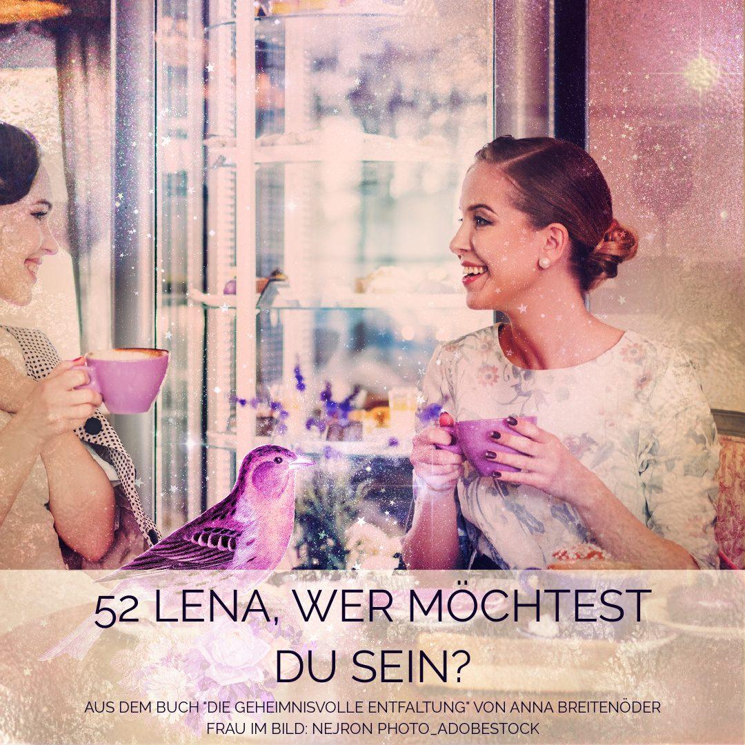 52 Lena, wer möchtest du sein?
